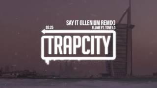 Download Flume - Say It ft. Tove Lo (Illenium Remix) Video