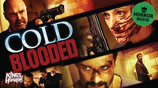 Download Cold Blooded | Full Horror Movie Video