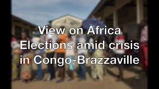 Download View on Africa: elections amid crisis in Congo-Brazzaville Video