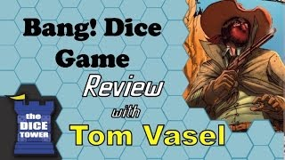 Download Bang! Dice Game Review - with Tom Vasel Video