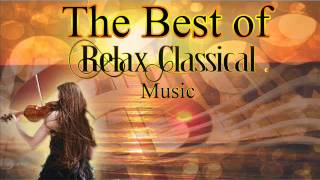 Download The Best of Relax Classical Music Video
