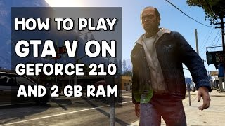 Download How to Play GTA V on Nvidia Geforce 210 & 2 GB RAM | Fix Infinite Loading Screen Video
