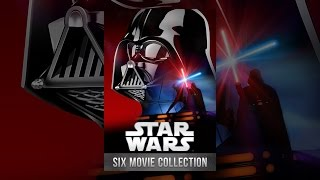 Download Star Wars: The Digital Six Film Collection Video