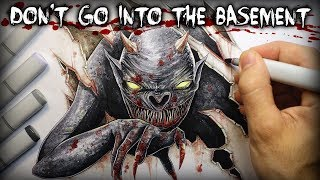 Download ″Don't go into the Basement″ (Story) Creepypasta + Drawing Video