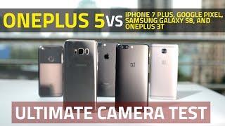 Download OnePlus 5 vs iPhone 7 Plus, Samsung S8, OnePlus 3T, Google Pixel | Ultimate Camera Comparison Video