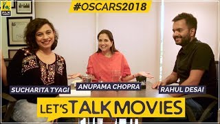 Download Let's Talk Movies | Oscars 2018 | Anupama Chopra, Rahul Desai, Sucharita Tyagi | Film Companion Video