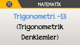 Download Trigonometri -13 (Trigonometrik Denklemler)   Matematik   Hocalara Geldik Video