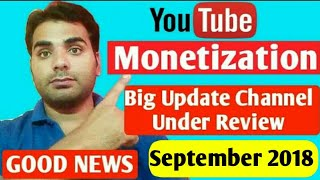 Download Youtube Monetization New Update October 2018 | Channel Under Additional review |Monetization Video