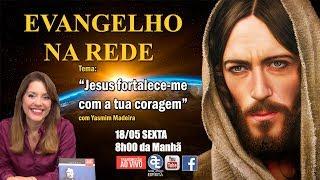 """Download """"Jesus fortalece-me com a tua coragem″ - Evangelho na Rede com Yasmim Madeira Video"""