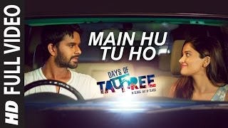 Download MAIN HU TU HO Full Video Song | Days Of Tafree - In Class Out Of Class | ARIJIT SINGH Video