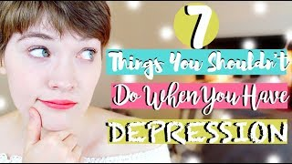 Download 7 Things You SHOULDN'T Do When You Have DEPRESSION Video
