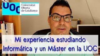 Download Mi experiencia estudiando Informática y un Máster en la UOC(Universitat Oberta de Catalunya) Video