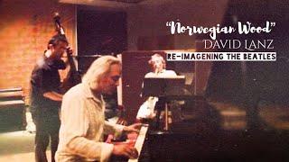 Download Norwegian Wood - David Lanz Liverpool...Re-Imagining the Beatles Video