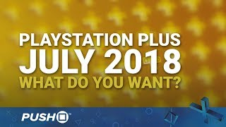 Download PS Plus Free Games July 2018: What Do You Want? | PlayStation 4 | When Will PS+ Be Announced? Video