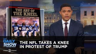Download The NFL Takes a Knee in Protest of Trump: The Daily Show Video