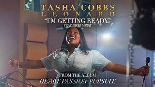 Download Tasha Cobbs Leonard - I'm Getting Ready ft. Nicki Minaj Video