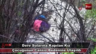 Download Dere Sularına Kapılan Kız Çocuğunun Cansız Bedenine Ulaşıldı 16 Ocak 2019 8gunhaber 1 Video
