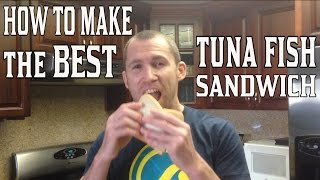 Download How to Make the BEST Tuna Fish Sandwich Video
