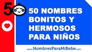 Download 50 nombres bonitos y hermosos para niños - nombresparamibebe Video