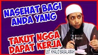 Download Nasehat bagi anda yang takut ngga dapat kerja ● Ustadz Khalid Basalamah Video