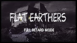 Download Flat Earthers Full Retard Mode Episode 27 Video