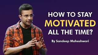 Download How to Stay Motivated all the time? By Sandeep Maheshwari I Hindi Video