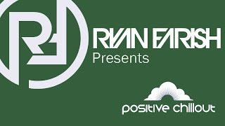 Download Ryan Farish's Positive Chillout Podcast 002 Video
