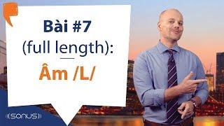 Download Bài #7 (full length) - Âm /L/ - Phát âm tiếng Anh giọng Mỹ Video