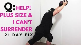 Download Help, I can't do the surrender exercise - 21 day fix plus size weight loss Video