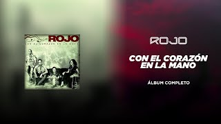 Download ROJO - Con el Corazón en la Mano (Álbum Completo) Video