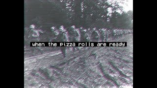 Download WHEN THE PIZZA ROLLS ARE READY Video