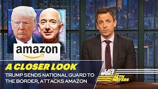 Download Trump Sends National Guard to the Border, Attacks Amazon: A Closer Look Video
