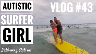 Download Autistic Surfer Girl | Surfers For Autism | Fathering Autism Vlog #43 Video