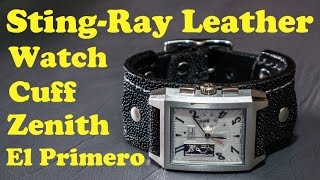 Download Sting Ray Leather Watch Cuff Band Zenith El Primero Port Royal Video
