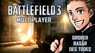 Download Let's Play Battlefield 3 Multiplayer - Großer Basar des Todes [Deutsch] [Full-HD] Video
