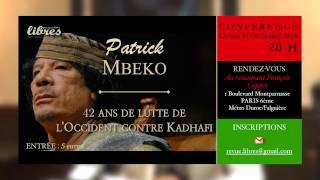 Download Patrick MBEKO - 42 ans de lutte de l'Occident contre Kadhafi Video
