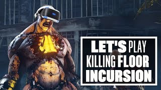Download Let's Play Killing Floor Incursion - FIREARM FRUSTRATIONS AND A WHOLE LOTTA YELPS! Video
