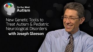 Download New Genetic Tools to Treat Autism and Pediatric Neurological Disorders with Joseph Gleeson Video