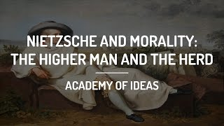 Download Nietzsche and Morality: The Higher Man and The Herd Video