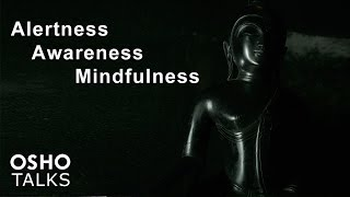 Download OSHO: Alertness Awareness Mindfulness Video
