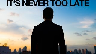 Download It's Never Too Late (No Regrets) Motivational Video Video