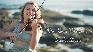 Download My Heart Will Go On (Titanic) Taylor Davis - Violin Cover Video