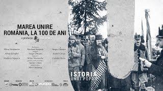 "Download ""Marea Unire – România, la 100 de ani"" - Documentar video Video"