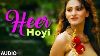 Download Latest Punjabi Songs   Heer Hoyi Full Audio Song   Mann K   Anadi Mishra   New Punjabi Songs Video