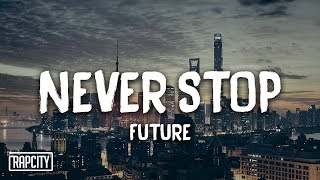 Download Future - Never Stop (Lyrics) Video