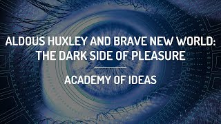 Download Aldous Huxley and Brave New World: The Dark Side of Pleasure Video