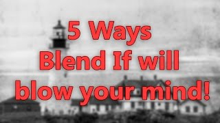 Download 5 Ways Blend If in Photoshop Will Blow Your Mind! Video
