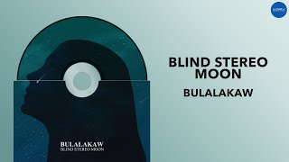 Download Bulalakaw | Blind Stereo Moon | Full Audio Video