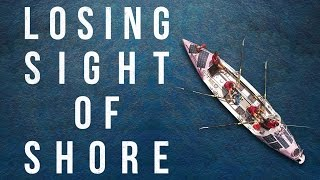 Download LOSING SIGHT OF SHORE Official Trailer 2017 Video