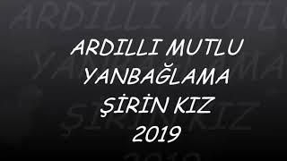 Download ARDILLI MUTLU YANBAĞLAMA ŞİRİNKIZ 2019 Video